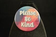 "Please Be Kind Lot of 5 Buttons Large 2 1/4"" pin pinback badges Love Brotherhood"