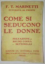 F. T. Marinetti- Come si seducono le donne 1^ ed 1917 Vallecchi- Futurismo