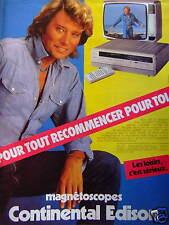 PUBLICITÉ 1981 MAGNETOSCOPES CONTINENTAL EDISON - JOHNNY HALLYDAY