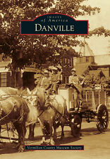 Danville [Images of America] [IL] [Arcadia Publishing]