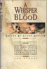 A WHISPER OF BLOOD Editor ELLEN DATLOW Morrow 1991 1st HC