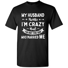 Women Husband Wife T-shirt Funny Tee Gifts For Wife Anniversary Love Crazy Marry