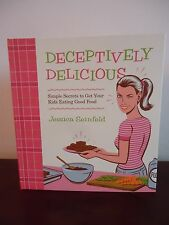 Deceptively Delicious By Jessica Seinfeld Secrets to Getting Kids to Eat...