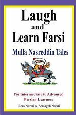 Laugh and Learn Farsi : Mulla Nasreddin Tales for Intermediate to Advanced Pe...