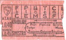 ANTICO BIGLIETTO TRAM CIRCOLARE SINISTRA ROSSO 1930 ca. ATAG - ROMA - LIRE 0,40