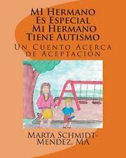 Necesidades Especiales: MI Hermano Es Especial Mi Hermano Tiene Autismo : Un...