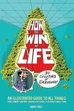 How to Win at Life by Cheating at Everything by Mark Perez (2017, Paperback)