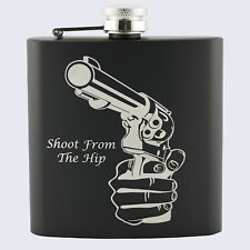 SHOOT FROM THE HIP, Birthday, Gift, Dirty Harry, Stainless Steel 6oz Hip Flask