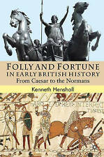 Folly and Fortune in Early British History: From Caesar to the Normans, Henshall