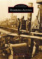 Hamburg Altona Stadt Buch Geschichte Bildband Fotos Bilder Archivbilder AK NEU