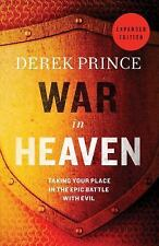 War in Heaven: Taking Your Place in the Epic Battle with Evil, Prince, Derek, Go