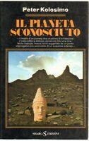 IL PIANETA SCONOSCIUTO di Peter Kolosimo ed. Sugarco 1987