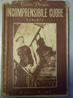 CAROLA PROSPERI - INCOMPRENSIBILE CUORE - RIZZOLI 1945 ( A20 )