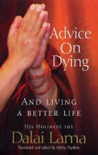Advice on Dying: And Living Well by Taming the Mind by Dalai Lama XIV (Paperback, 2004)