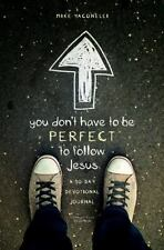 You Don't Have to Be Perfect to Follow Jesus: A 30-Day Devotional Journal by Ya