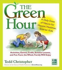 The Green Hour: A Daily Dose of Nature for Happier, Healthier, Smarter-ExLibrary