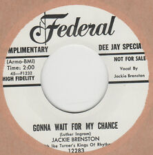 R&B REPRO: JACKIE BRENSTON – GONNA WAIT FOR MY CHANCE/WHAT CAN IT BE - FEDERAL