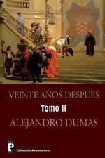 Veinte Anos Despues (Tomo 2) : Continuacion de Los Tres Mosqueteros by...