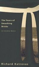The Years of Smashing Bricks: An Anecdotal Memoir (Carnegie Mellon Poets in Pros