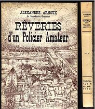 ALEXANDRE ARNOUX   REVERIES D'UN POLICIER AMATEUR  Albin Michel
