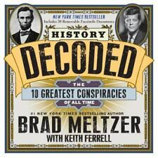 History Decoded : The 10 Greatest Conspiracies of All Time by Keith Ferrell and