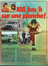 Doc/Clipping (Ref Rof 09) 1978 : SKATE BOARD : 108 km/h sur une plance 1page