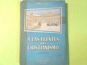 A LAS FUENTES DEL CRISTIANISMO VILA EDICIONES CALVINO