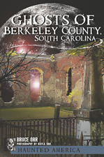 Ghosts of Berkeley County, South Carolina [Haunted America] [SC]