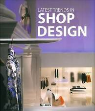 NEW LATEST TRENDS IN SHOP DESIGN by Carles Broto