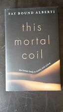This Mortal Coil: The Human Body in History and Culture by Fay Bound Alberti-NEW