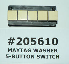 MAYTAG GENUINE OEM 5-BUTTON WASHER SWITCH #205610 #2-5610 #2-05610 FREE SHIPPING