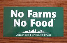 No Farms No Food Bumper Sticker American Farmland Trust Supporter Decal NEW