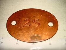 Antique Heavy Copper Mine Miner Mining ID Checkout Tag #25 NR
