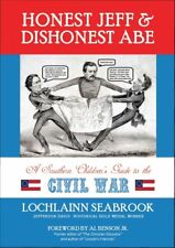 """HONEST JEFF AND DISHONEST ABE: A SOUTHERN CHILDREN'S GUIDE TO THE CIVIL WAR"""