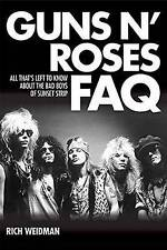 Guns 'n' Roses FAQ: All That s Left to Know About the Bad Boys of Sunset...