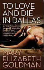Good, To Love and Die in Dallas, Mary Elizabeth Sue Goldman, Book