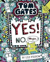 Tom Gates: Tom Gates:Yes! No. (Maybe...) by Pichon, Liz, NEW Book, FREE & Fast D