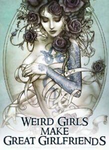 Weird Girls Make Great Girlfriends small steel sign 200mm x 150mm (og)