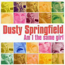 DUSTY SPRINGFIELD - AM I THE SAME GIRL NEW CD