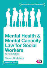 Mental Health and Mental Capacity Law for Social Workers: An Introduction by Simon Godefroy (Paperback, 2015)