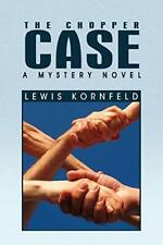 The Chopper Case by Kornfeld, Lewis  New 9781441593825 Fast Free Shipping,,