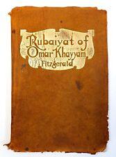 EARLY 20TH C RUBAIYAT OF OMAR KHAYYAM 1915 TRANS. EDWARD FITZGERALD LEATHER/GILT
