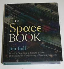 The Space Book : From the Beginning to the End of Time, 250 Milestones in the...