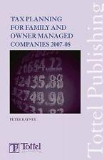 Planification fiscale pour famille et propriétaire géré des entreprises 2007-08: fiscale et financière