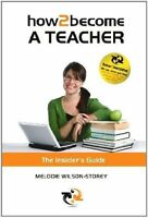 How 2 Become a Teacher. The Insider's Guide (Paperback book, 2011)