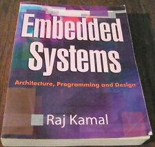 Embedded Systems Architecture, Programming and Design By Raj Kamal