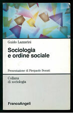 LAZZARINI GUIDO SOCIOLOGIA E ORDINE SOCIALE FRANCO ANGELI 1993 SOCIOLOGIA
