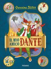 Il mio amico Dante - NUOVO Libro Geronimo Stilton