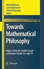 Towards Mathematical Philosophy: Papers from the Studia Logica conference Trends