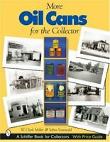 More Oil Cans for the Collector (Schiffer Book for Collectors) by Miller, W C…